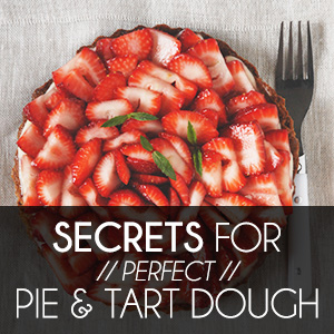 Secrets for Perfect Pie & Tart Dough